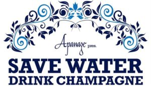 Save water, drink champagne, Apanage